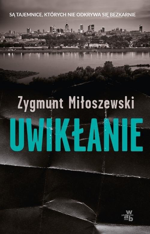 okładka Uwikłanie, Książka | Zygmunt Miłoszewski