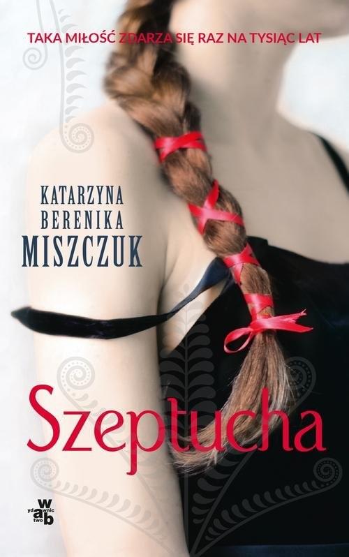 okładka Szeptucha, Książka | Katarzyna Berenika Miszczuk