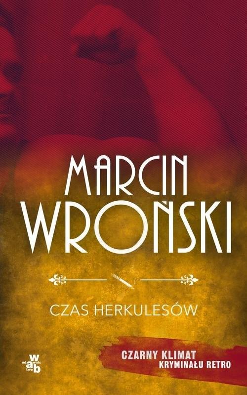 okładka Czas Herkulesów, Książka | Wroński Marcin