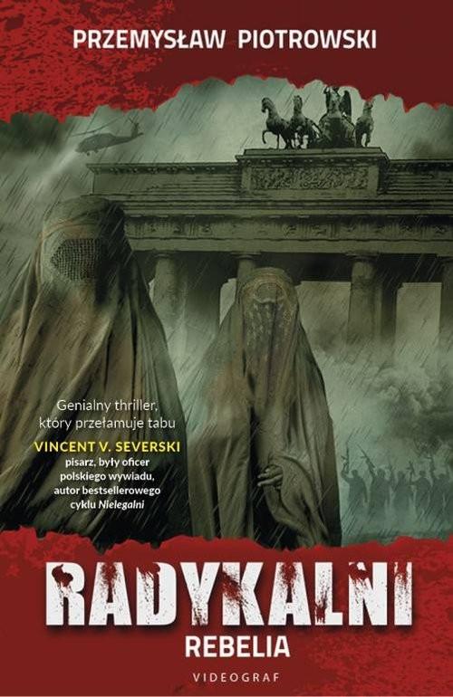 okładka Radykalni Rebelia, Książka   Przemysław Piotrowski