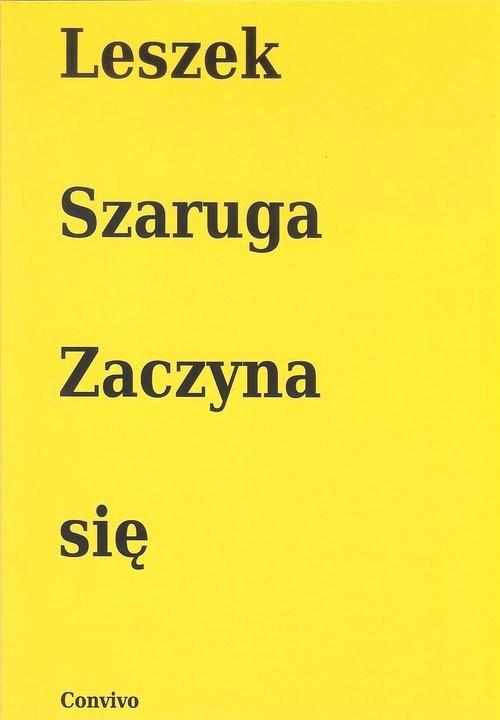 okładka Zaczyna się, Książka | Leszek  Szaruga
