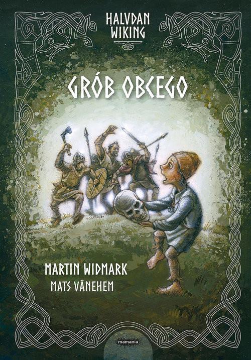 okładka Halvdan Wiking. Grób obcego, Książka | Widmark Martin