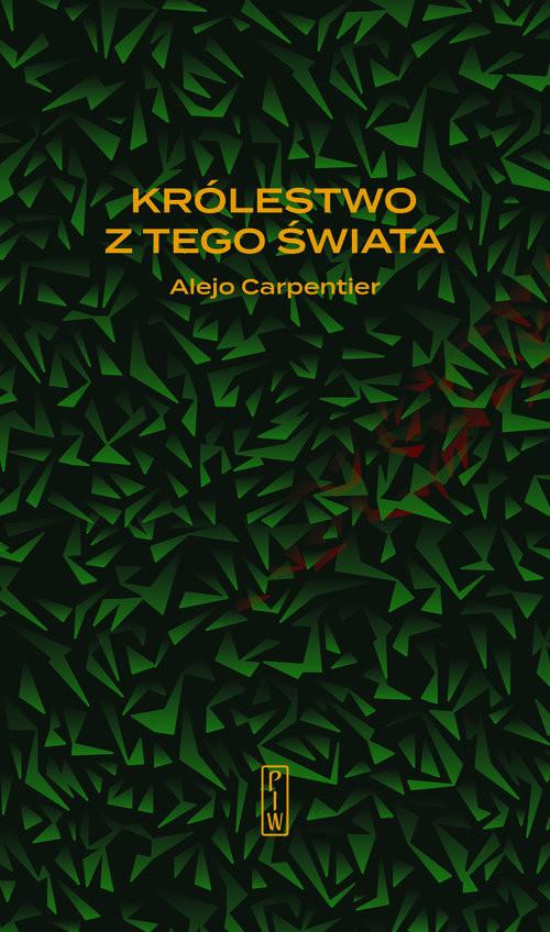 okładka Królestwo z tego świata, Książka | Carpentier Alejo