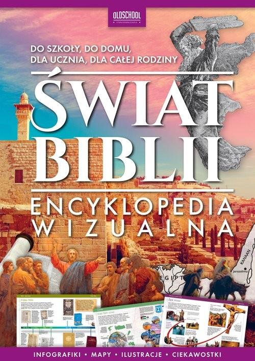 okładka Świat Biblii Encyklopedia wizualna Encyklopedie wizualne OldSchool, Książka |