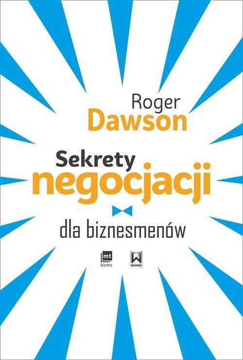 okładka Sekrety negocjacji dla biznesmenów, Książka | Dawson Roger
