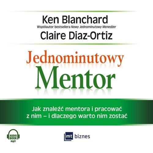 okładka Jednominutowy Mentor, Książka | Ken Blanchard, Claire Diaz-Ortiz