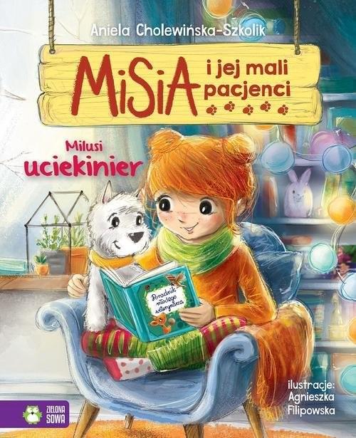 okładka Misia i jej mali pacjenci Milusi uciekinier, Książka | Cholewińska-Szkolik Aniela