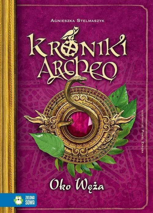okładka Kroniki Archeo Oko węża tom 10książka      Stelmaszyk Agnieszka