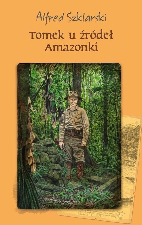 okładka Tomek u źródeł Amazonki, Książka | Szklarski Alfred