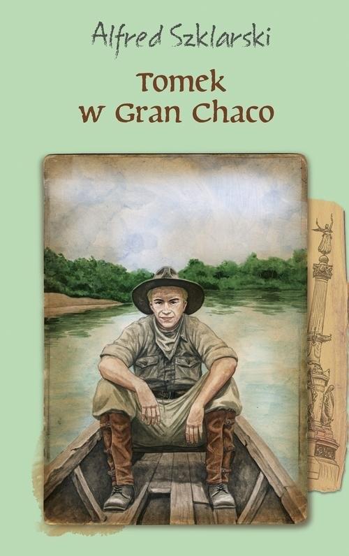 okładka Tomek w Gran Chaco, Książka | Szklarski Alfred