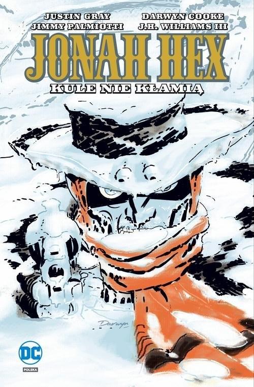 okładka Jonah Hex Tom 6 Kule nie kłamią, Książka | Justin Gray, Jimmy Palmiotti, Darwyn Cooke, W