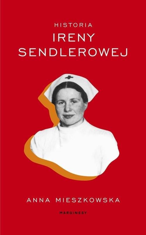 okładka Historia Ireny Sendlerowejksiążka |  | Mieszkowska Anna