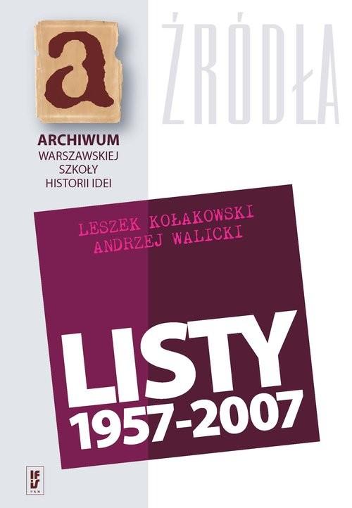 okładka Listy 1957-2007 Leszek Kołakowski Andrzej Walicki, Książka | Leszek Kołakowski, Andrzej Walicki