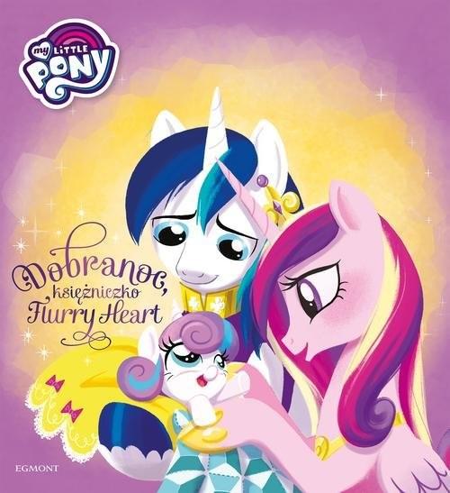 okładka My Little Pony Dobranoc, księżniczko Flurry Heart Ilustrowana opowieść, Książka | Vogel Michael