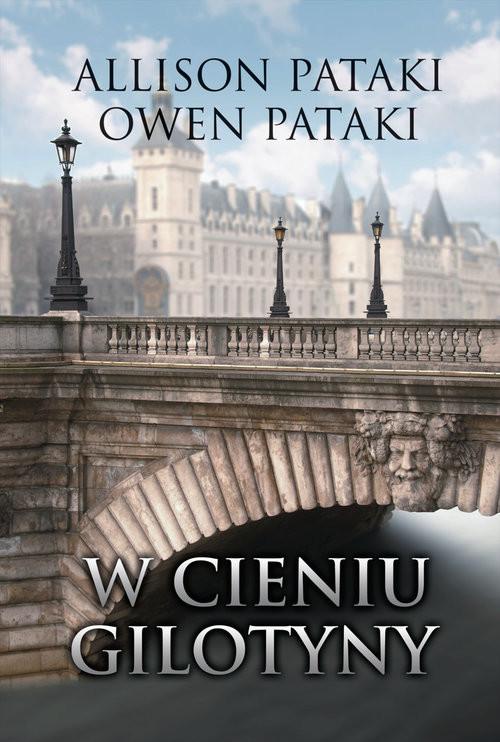okładka W cieniu gilotyny, Książka   Allison Pataki, Owen Pataki