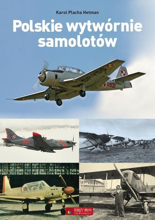 okładka Polskie wytwórnie samolotów, Książka | Placha-Hetman Karol