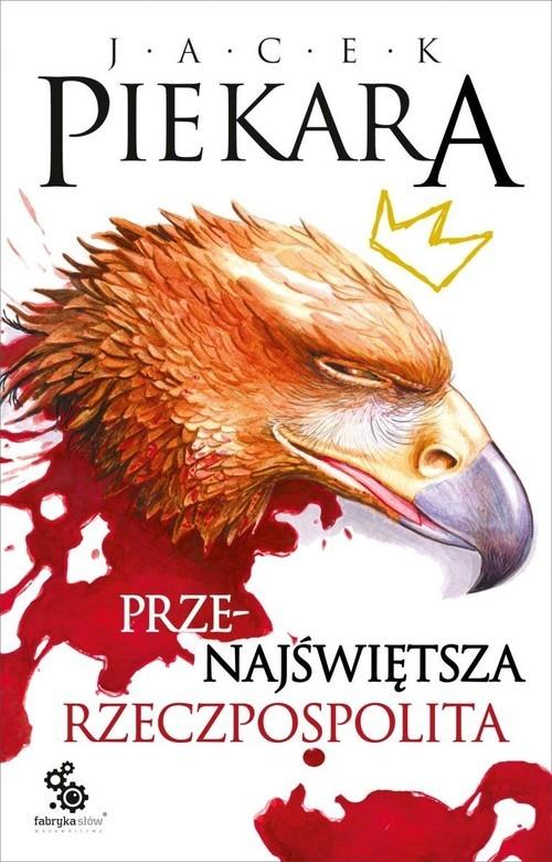 okładka Przenajświętsza Rzeczpospolita, Książka | Piekara Jacek