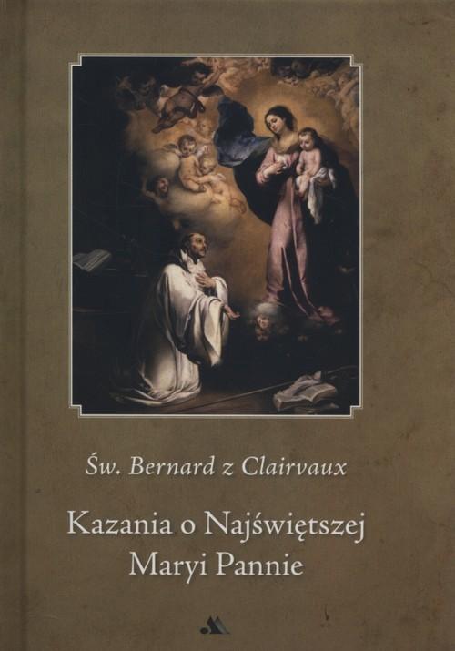 okładka Kazania o Najświętszej Maryi Pannie, Książka   z Clairvaux Bernard