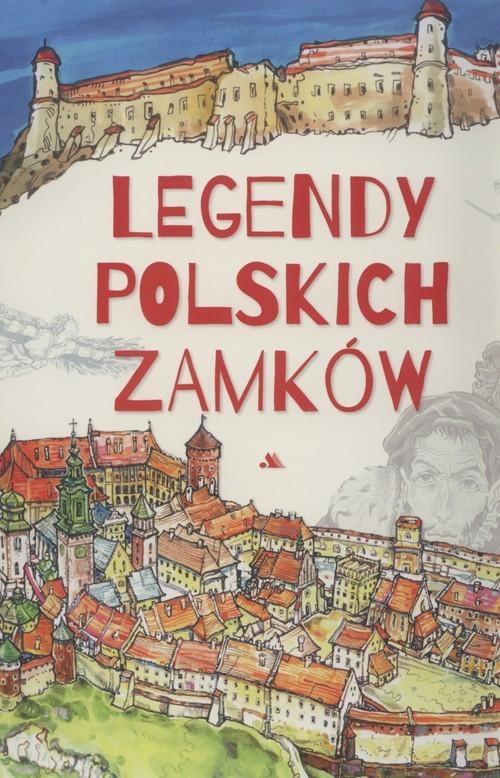 okładka Legendy polskich zamków, Książka   Jarocka Mariola