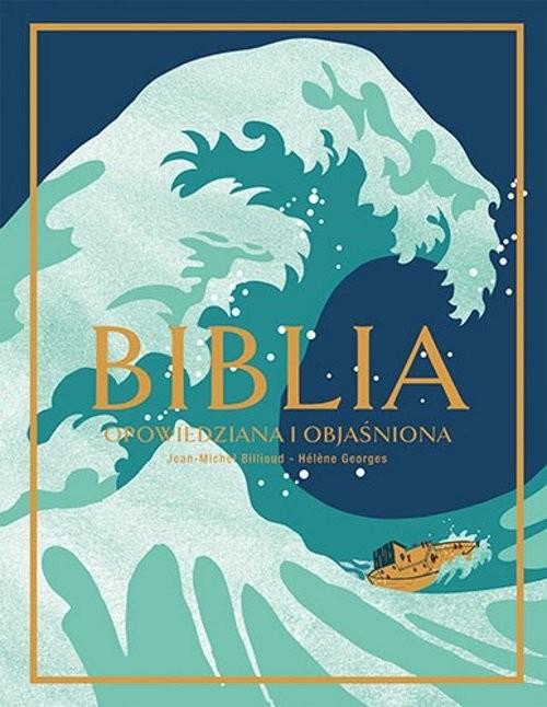 okładka Biblia Opowiedziana i objaśniona, Książka   Billioud Jean-Michel