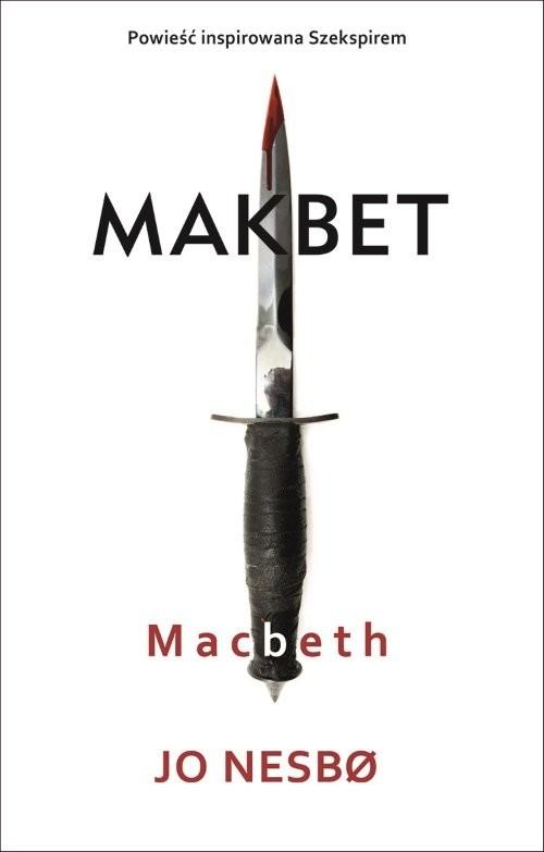 okładka Macbeth Makbet, Książka | Nesbo Jo