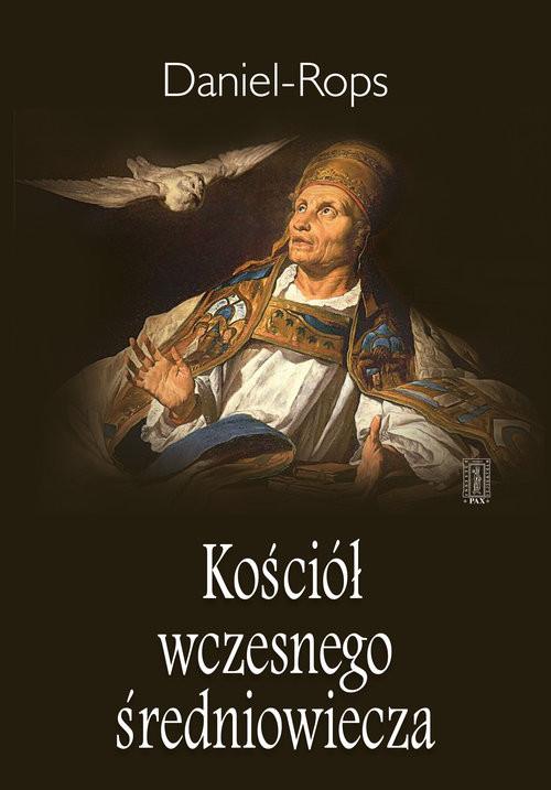 okładka Kościół wczesnego średniowiecza, Książka   Rops Daniel