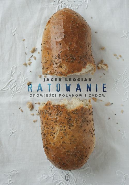 okładka Ratowanie Opowieści Polaków i Żydów, Książka | Jacek Leociak