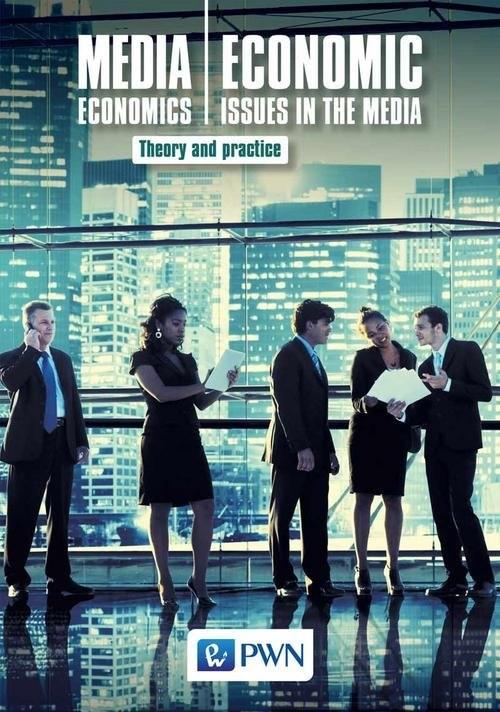 okładka Media Economics Economic Issues in the Media Theory and practice, Książka   Bogusław Nierenberg, Jerzy Gołuchowski, Łucza