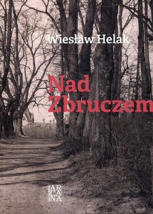 okładka Nad Zbruczem, Książka | Helak Wiesław