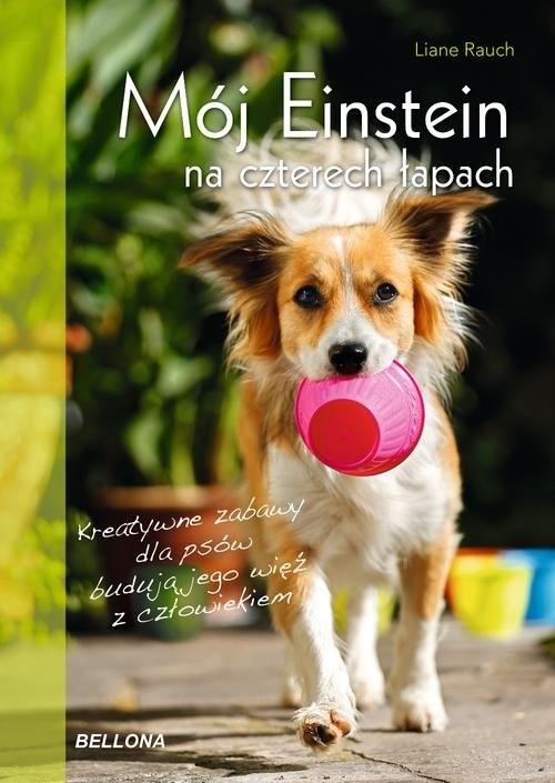 okładka Mój Einstein na czterech łapach, Książka | Rauch Liane