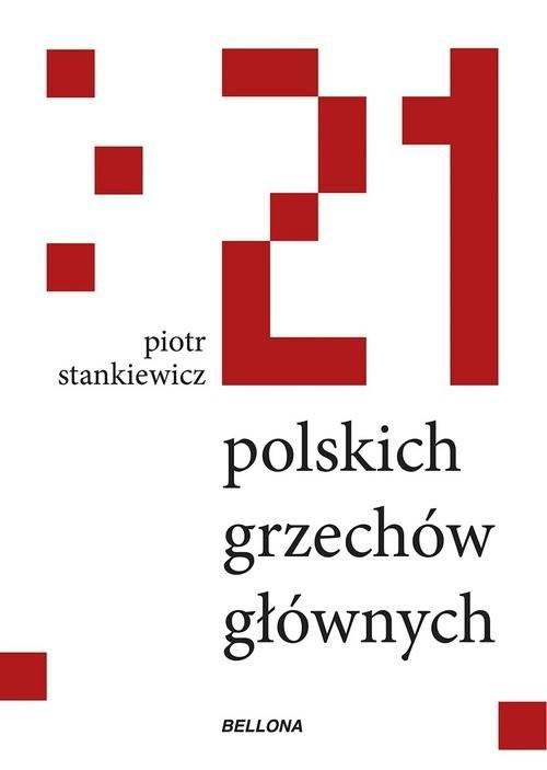 okładka 21 polskich grzechów głównych, Książka | Stankiewicz Piotr