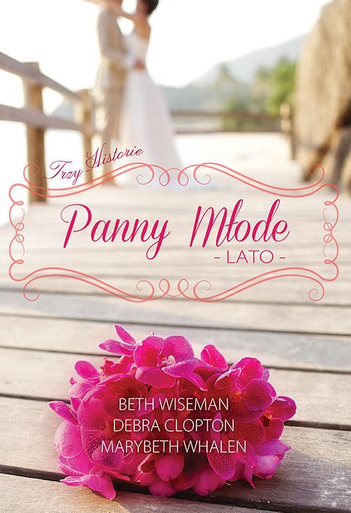 okładka Panny młode Lato, Książka   Marybeth Whalen, Beth Wiseman, Debra Clopton