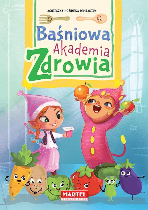 okładka Baśniowa Akademia Zdrowia, Książka   Agnieszka Nożyńska-Demianiuk