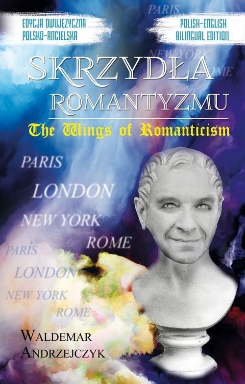 okładka Skrzydła Romantyzmu / The Wings of Romanticism, Książka | Andrzejczyk Waldemar
