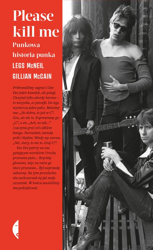 okładka Please kill me Punkowa historia punka, Książka | Gillian McCain, Legs McNeil