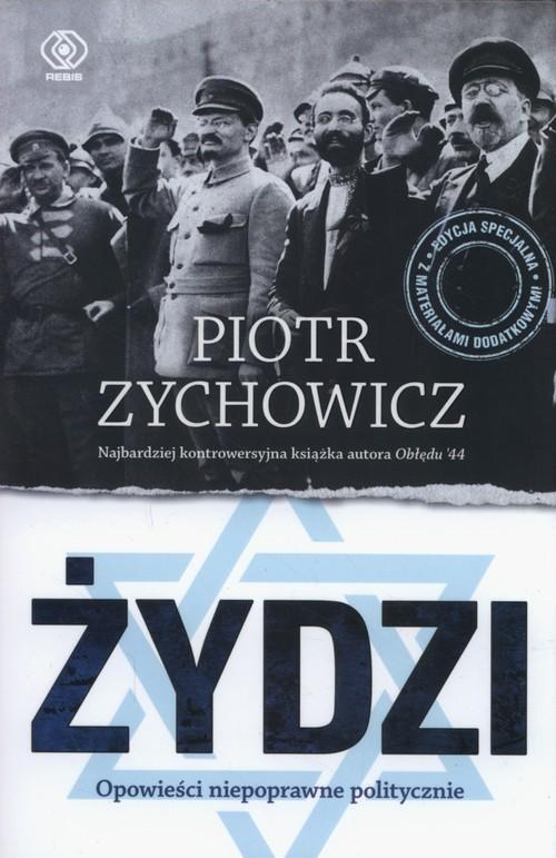 okładka Żydzi Opowieści niepoprawne politycznieksiążka |  | Zychowicz Piotr