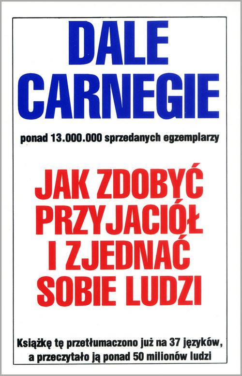 okładka Jak zdobyć przyjaciół i zjednać sobie ludzi, Książka | Carnegie Dale