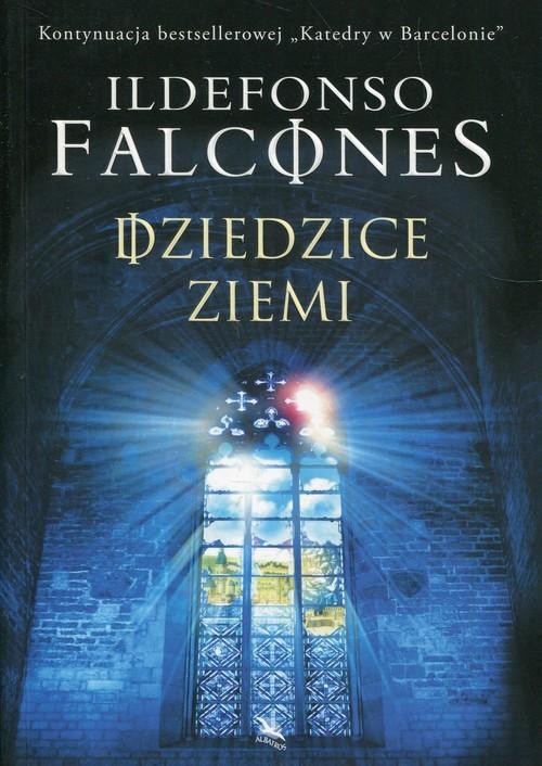 okładka Dziedzice Ziemi, Książka | Ildefonso Falcones