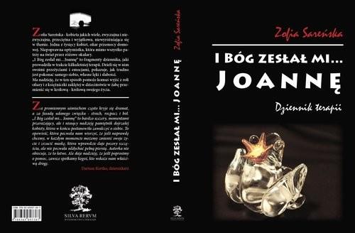 okładka I Bóg zesłał mi... Joannę Dziennik terapii, Książka | Zofia  Sareńska