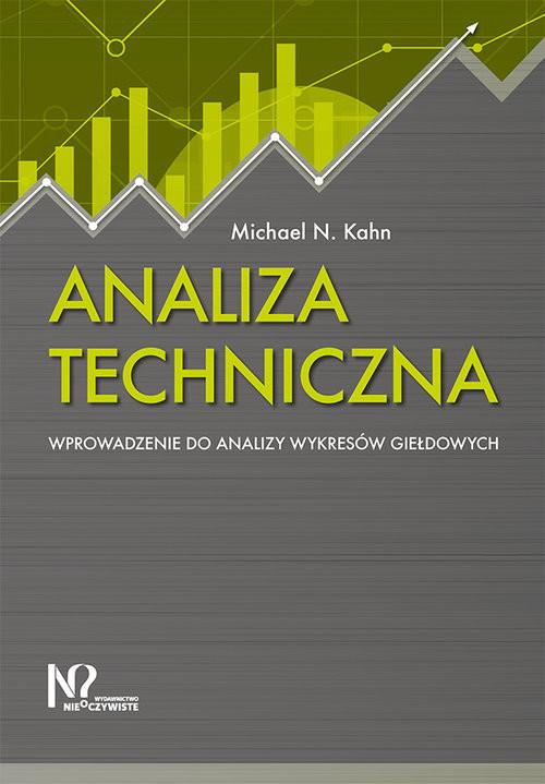 okładka Analiza techniczna Wprowadzenie do analizy wykresów giełdowych, Książka | Michael N. Kahn