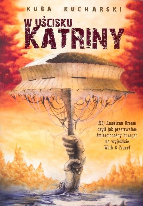okładka W uścisku Katriny, Książka | Kucharski Kuba