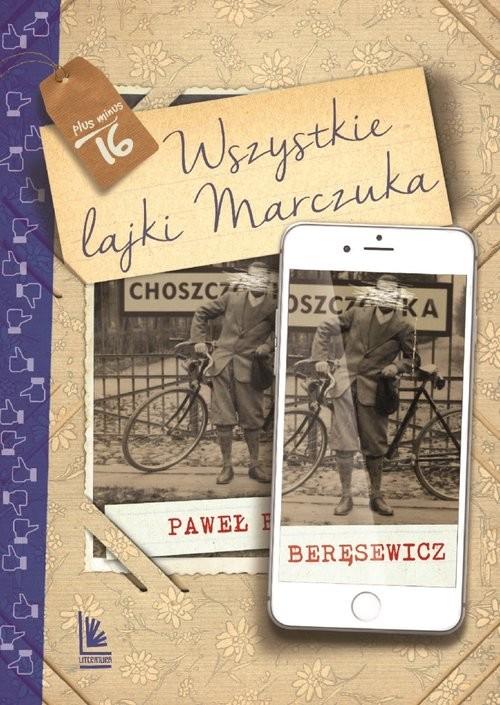 okładka Wszystkie lajki Marczuka, Książka | Beręsewicz Paweł