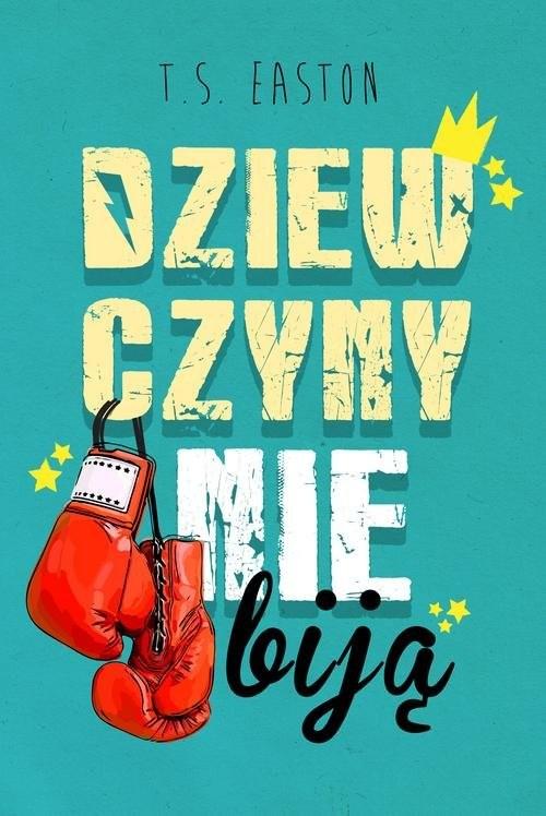okładka Dziewczyny nie biją, Książka | Easton T.S.