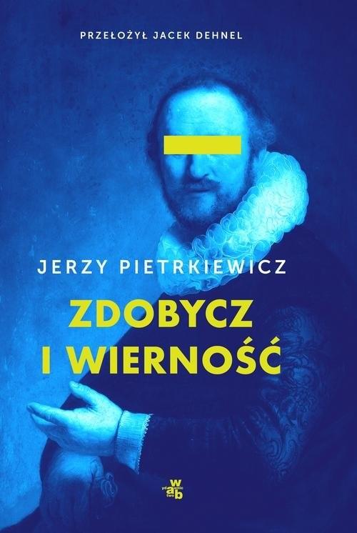 okładka Zdobycz i wierność, Książka | Pietrkiewicz Jerzy