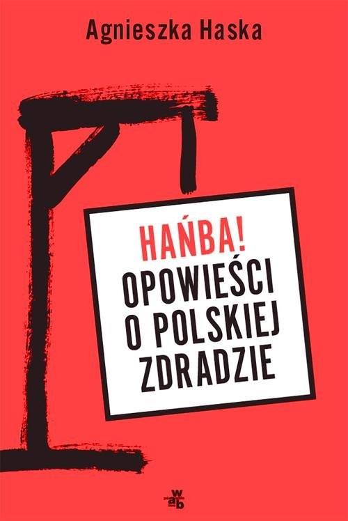 okładka Hańba! Opowieści o polskiej zdradzie, Książka | Haska Agnieszka