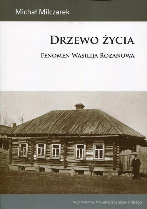 okładka Drzewo życia Fenomen Wasilija Rozanowa, Książka   Milczarek Michał