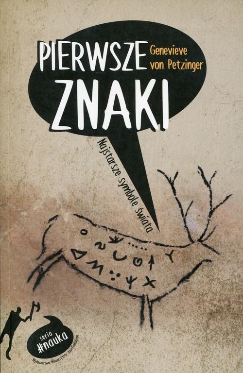 okładka Pierwsze znaki Najstarsze symbole świata, Książka | Petzinger Genevieve