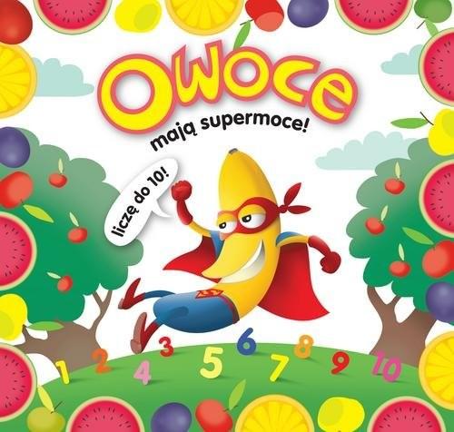 okładka Owoce mają supermoce!, Książka | Kiełbasiński Krzysztof