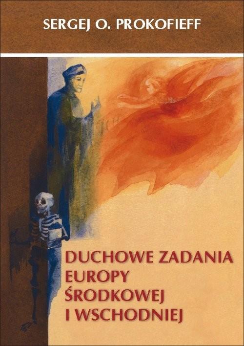 okładka Duchowe zadania Europy Środkowej i Wschodniej, Książka   Prokofieff Sergej