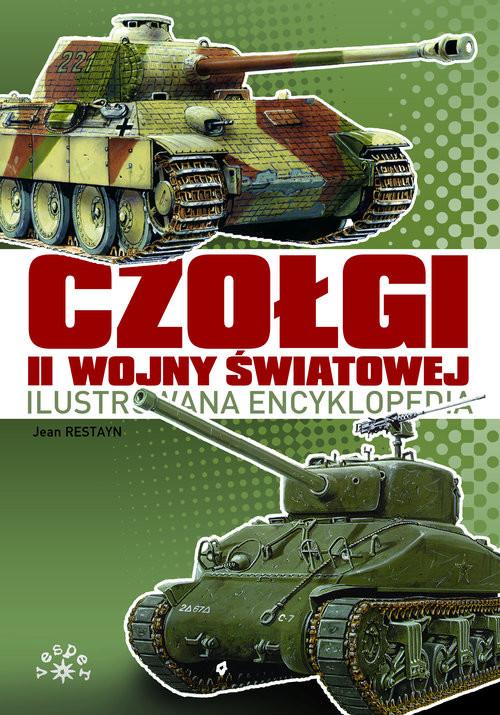 okładka Czołgi II Wojny Światowej Ilustrowana encyklopedia, Książka | Restayn Jean